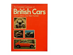 The Complete Catalogue of British Cars: Culshaw David and Peter Horrobin