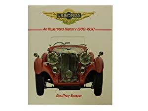 Lagonda: An Illustrated History 1900 - 1950: Seaton Geoffrey