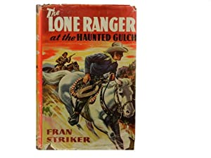 The Lone Ranger at the Haunted Gulch: Striker Fran and