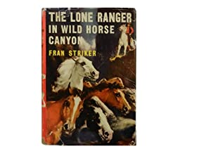 The Lone Ranger in Wild Horse Canyon: Striker Fran