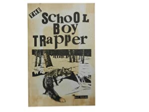 The School-Boy Trapper: (The Standard Guide for: Sedlak Pat