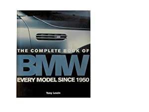 The Complete Book of BMW: Every Model Since 1950: Lewin Tony