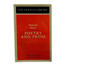 Heinrich Heine: Poetry and Prose The German: Heine Heinrich; Kazin