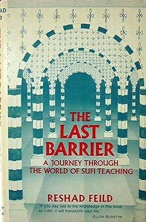 The Last Barrier: A Journey Through the: Feild Reshad