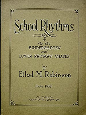 School Rhymes for the Kindergarten and Lower: Robinson Ethel M