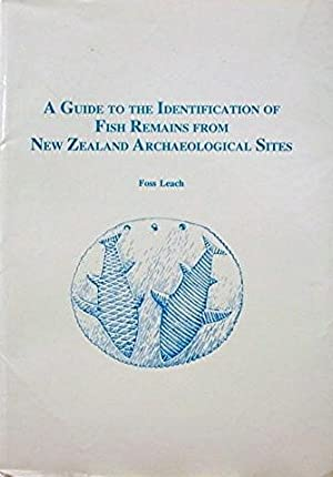 A Guide to the Identification of Fish Remains from New Zealand Archaeological Sites: Leach Foss