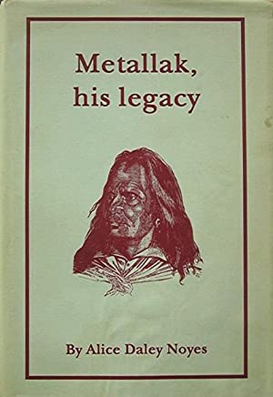 Metallak his legacy: Noyes Alice Daley