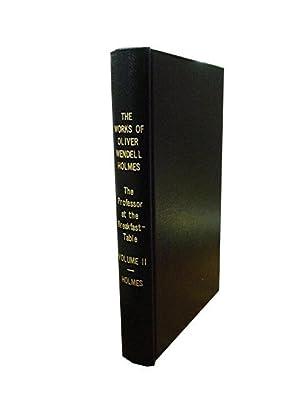 The Works of Oliver Wendell Holmes Volume: Holmes Oliver Wendell