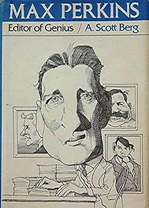 Max Perkins: Editor of Genius: Berg A Scott