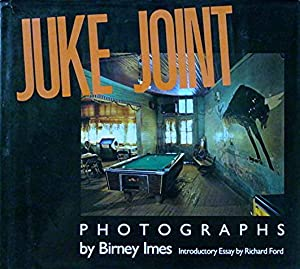 Juke Joint: Photographs: Imes Birney
