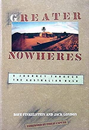 Greater Nowheres: A Journey Through the Australian: Finkelstein Dave and