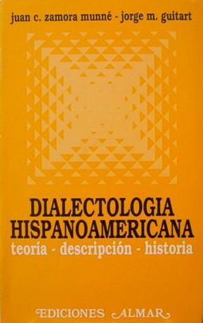 Dialectologia Hispanoamericana: Teoria Descripcion Historia: Munne Juan C