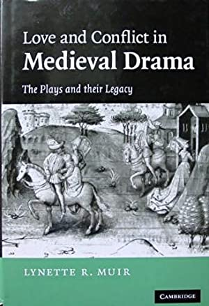 Love and Conflict in Medieval Drama: The: Muir Lynette R