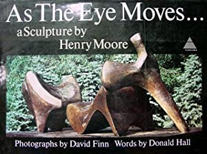 As the Eye Moves: A Sculpture by Henry Moore