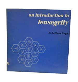 An Introduction to Tensegrity: Pugh Anthony