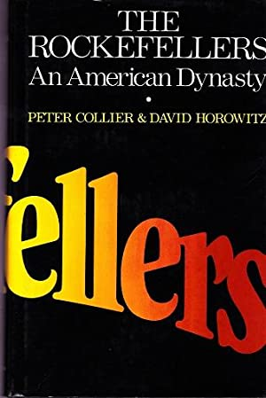 The Rockefellers : An American Dynasty: Collier, Peter &