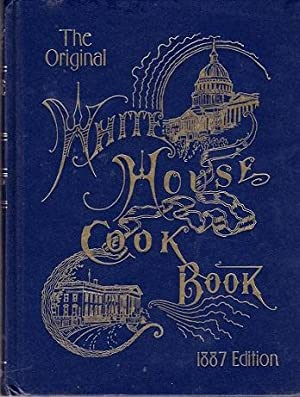 The Original White House Cook Book: A: Gillette, Mrs. F.