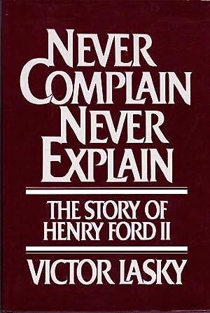 Never Complain, Never Explain : The Story: Lasky, Victor