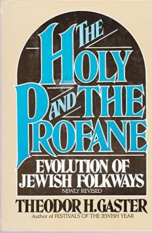 The Holy And The Profane : Evolution: Gaster, Theodor H.