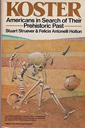 Koster: Americans in Search of Their Prehistoric: Struever, Stuart &