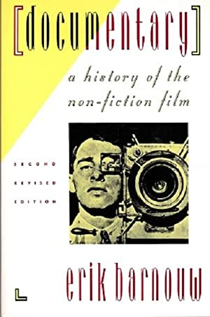 Documentary: A History of the Non-Fiction Film: Barnouw, Erik