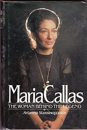 MARIA CALLAS : THE WOMAN BEHIND THE LEGEND: STASSINOPOULOS, ARIANNA
