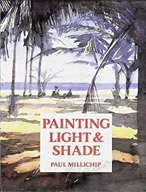 Painting Light & Shade: Millichip, Paul