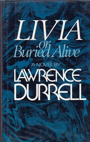 Livia or Buried Alive: Durrell, Lawrence