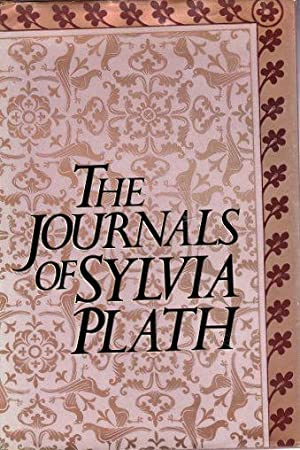 The Journals of Sylvia Plath 1950 -: Plath, Sylvia