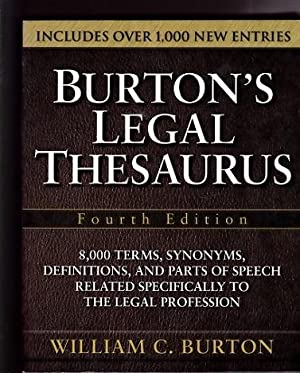 Burton's Legal Thesaurus; 8,000 Terms, Synonyms, Definitions, and Parts of Speech Related ...