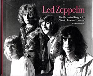 Led Zeppelin: The Illustrated Biography Classic, Rare: Thomas, Gareth