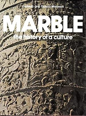 Marble: The History of a Culture: Mannoni, Luciana and