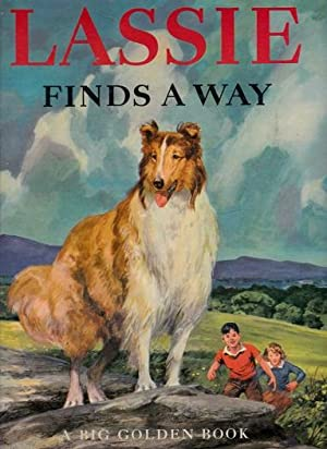 Lassie Finds a Way: A New Story: Shapiro, Irwin