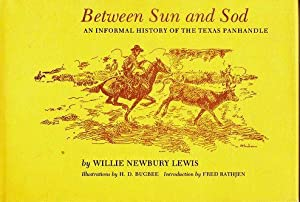 Between Sun and Sod: An Informal History: Lewis, Willie Newbury