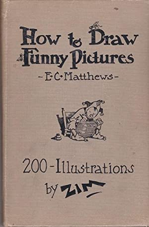 How to Draw Funny Pictures: A Complete: Matthews, E. C.