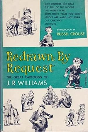 Redrawn By Request: The Great Cartoons of: Williams, J R.