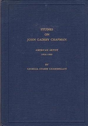Studies on John Gadsby Chapman: American Artist: Chamberlain, Georgia Stamm