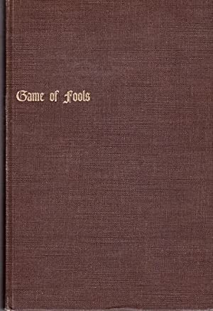 Game of Fools: A Play of Those: FUgate, James (Barr)