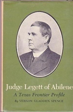 Judge Legett Of Abilene : A Texas: Spence, Vernon Gladden