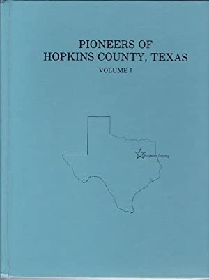 Pioneers of Hopkins County, Texas: Volume 1: Kibart, Sylvia M.