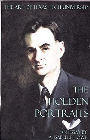 The Holden Portraits: An Essay: Howe, A. Isabelle