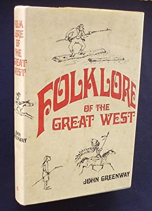 Folklore of the Great West: Greenway, John (Edited