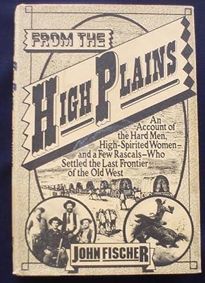 From the High Plains: An Account of: Fischer, John