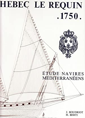 Chébec de 24 canons. Le requin 1750: BOUDRIOT, Jean &