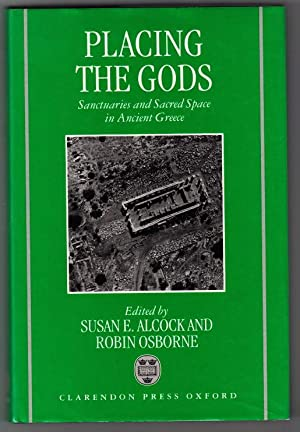 Placing the Gods. Sanctuaries and Sacred Space: ALCOCK, Susan E.