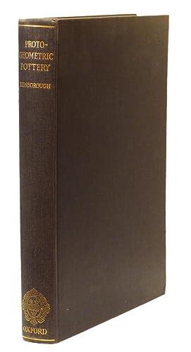 Protogeometric Pottery.: DESBOROUGH, V. R.
