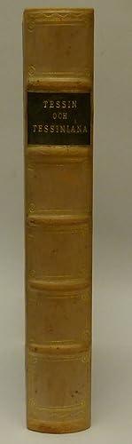 Tessin och tessiniana. Biographie med anecdoter och: Tessin.] (EHRENHEIM, Fredrik