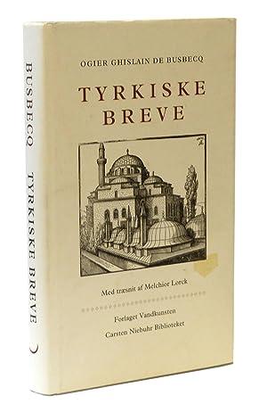 Tyrkiske breve. Fire beretninger fra Süleyman den: GHISLAIN de BUSBECQ,