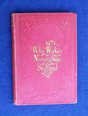 Willie Winkie's Nursery Songs of Scotland.: Silsbee, Marianne Cabot Devereux (editor).