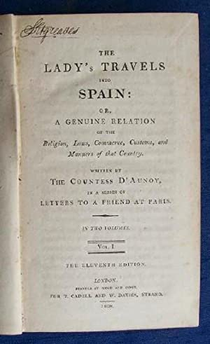 The Lady's Travels into Spain or a Genuine Relation of the Religion, Laws, Commerce, Customs, ...